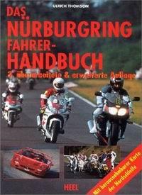 Das Nürburgring Fahrerhandbuch bietet Auto- und Motorradfahrern detaillierte Informationen über alle Streckenabschnitte mit vielen Zeichnungen!